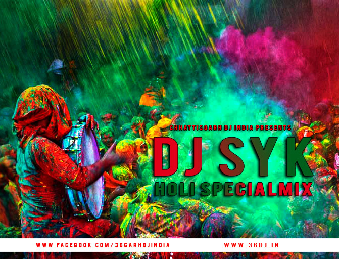 holi special 2016 dj syk chhattisgarh dj india. Black Bedroom Furniture Sets. Home Design Ideas