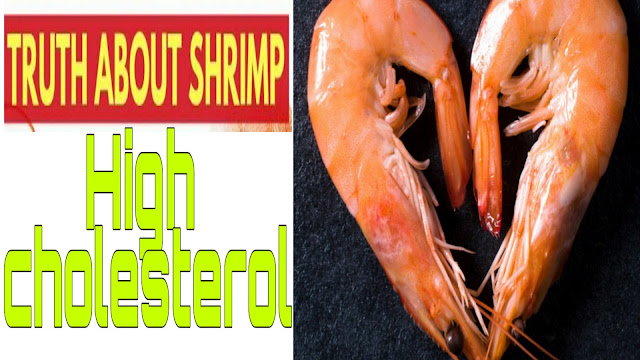 The Shocking Truth About Shrimp & High Cholesterol | high cholesterol in shrimp