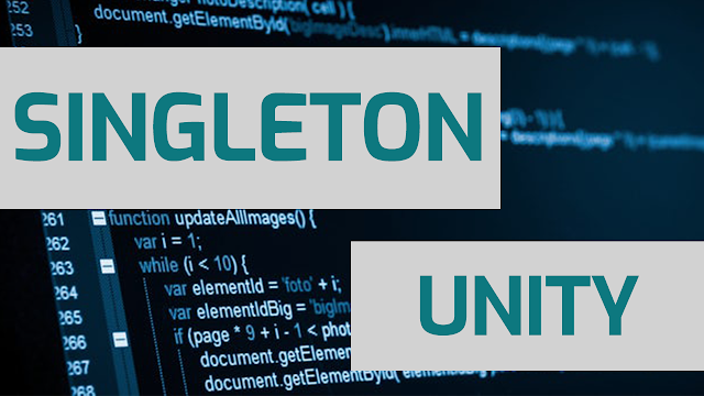 singleton in unity engine