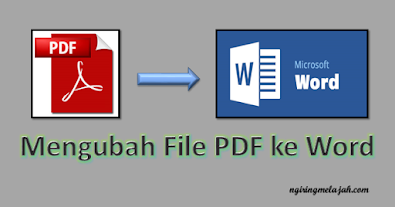 Mengubah File Pdf ke Word dengan Sangat Mudah dan Praktis tanpa Aplikasi dan Tanpa Online