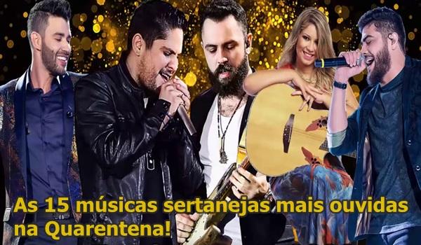 15-musicas-sertanejas-mais-ouvidas-na-quarentena