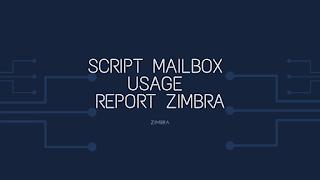 Script Mailbox Usage Report Zimbra