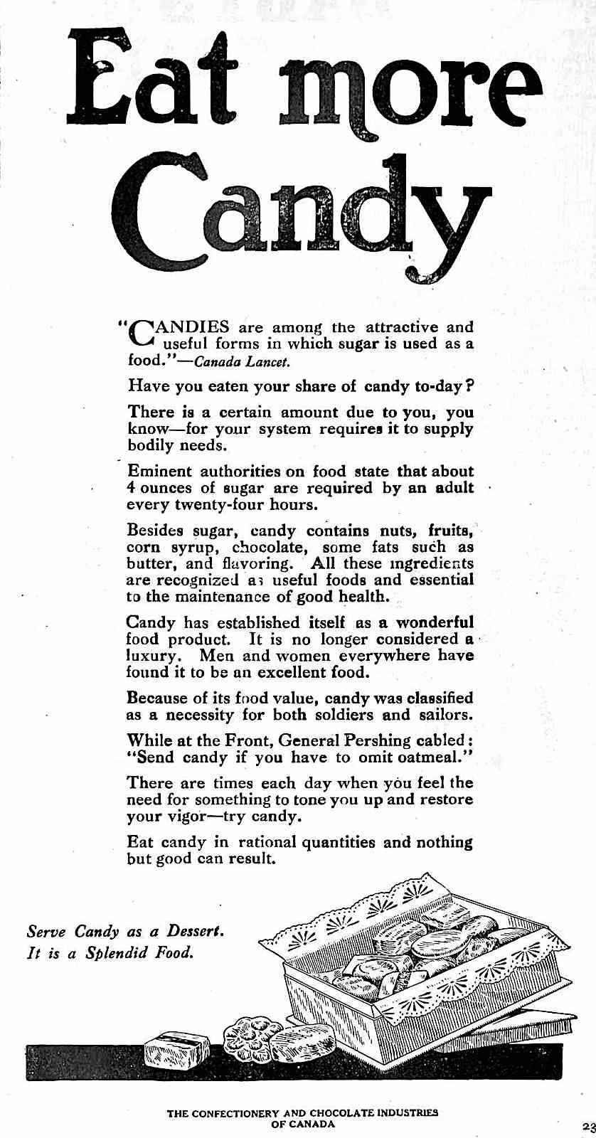 The Confectionery and Chocolate Industries of Canada in 1919, Eminent authorities on food state that about 4 ounces of sugar are required by an adult every twenty-four hours