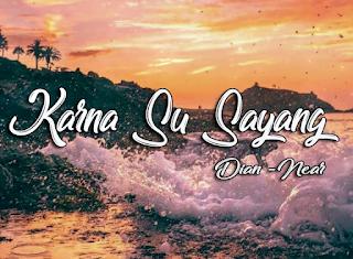 Download Lagu Terbaru Near Karna Su Sayang Mp3 ft Dian Sorowea