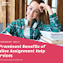 6 Prominent Benefits of Online Assignment Help Services