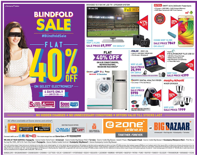 Blind fold sale in Ezone and Big Bazar | Flat 40 % off | 4days only | January 23rd to 26th-2016