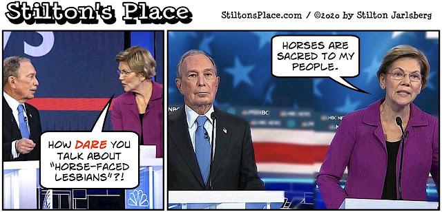 stilton's place, stilton, political, humor, conservative, cartoons, jokes, hope n' change, democrats, debate, bloomberg, warren, horse-faced, lesbians