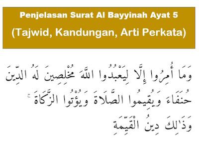 Surat Al Bayyinah Ayat 5 Tajwid, Kandungan, Arti Perkata