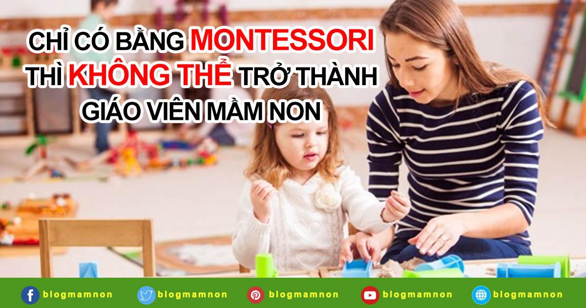 Chỉ có bằng Montessori thì không thể trở thành giáo viên mầm non