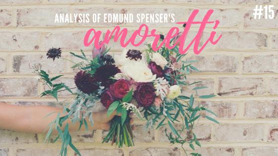 Amoretti #15 by Edmund Spenser- Analysis