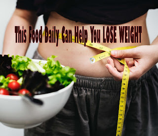 This Food Daily Can Help You LOSE WEIGHT