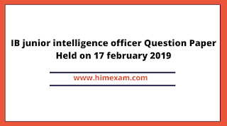 IB junior intelligence officer Question Paper Held on 17 february 2019