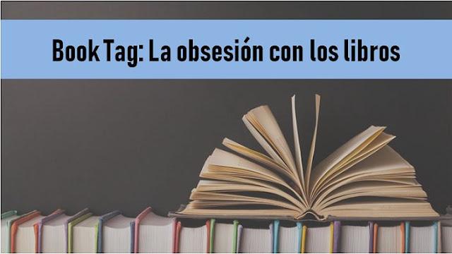 Book Tag: La obsesión con los libros