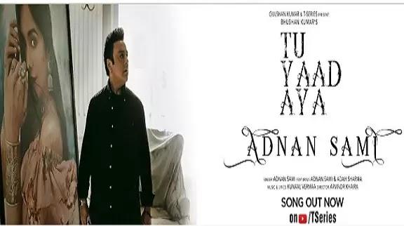 अदनाम सामी: तू याद आया लिरिक्स इन हिंदी Tu Yaad Aya Hai Aaj Fir Lyrics in Hindi
