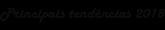 Principais tendências para 2018