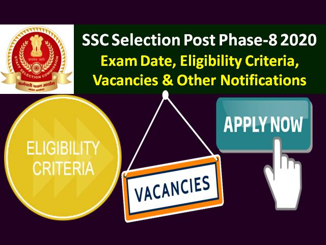 SSC Phase 8 Recruitment Selection Post 2020, Apply Online, important dates, Eligibility