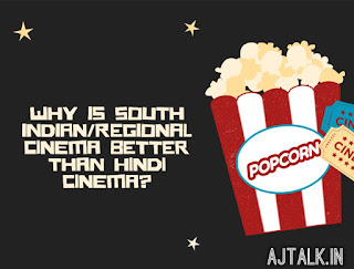 Why is South Indian cinema better than Hindi cinema?