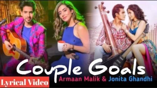 Couple Goals Lyrics - Armaan Malik & Jonita Gandhi