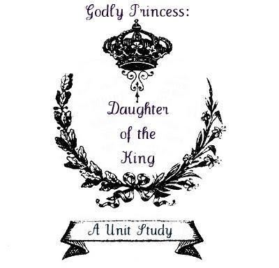 Heroines of the Faith: Godly Princess Unit Study