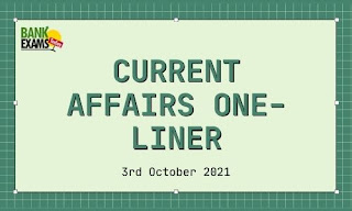Current Affairs One-Liner: 3rd October 2021