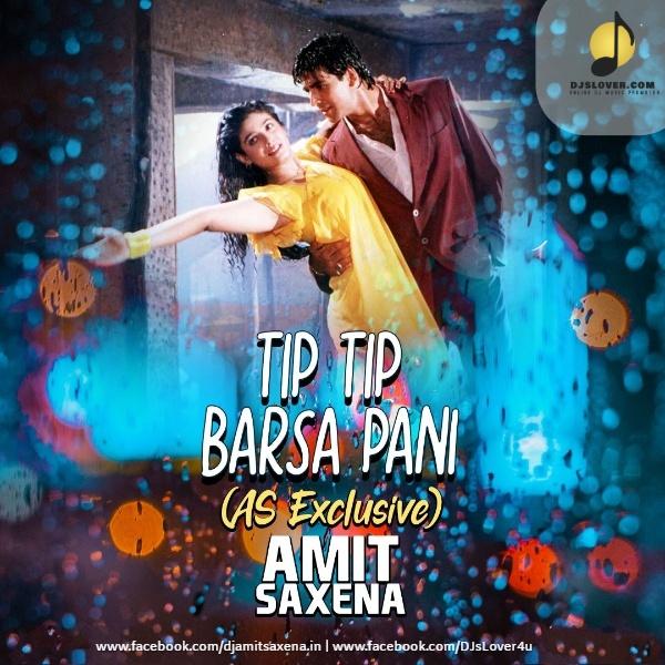 Tip Tip Barsa Pani As Exclusive Mix DJ Amit Saxena