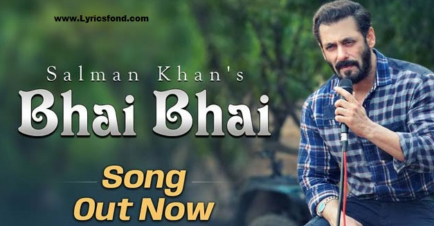 BHAI BHAI LYRICS – SALMAN KHAN (Translation)