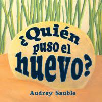 Children's book cover: Quien puso el huevo?