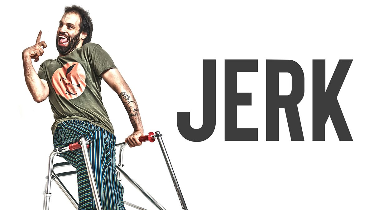Jerk BBC Three