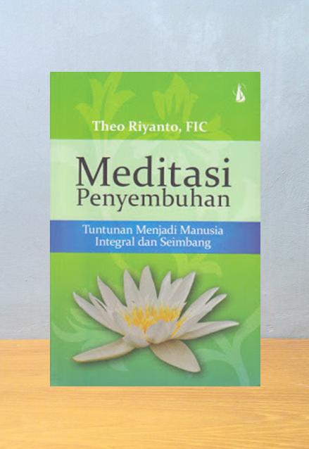 MEDITASI PENYEMBUHAN, Theo Riyanto