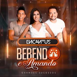 Baixar - Banda Encantus - Bebendo e Amando - Promocional - 2020