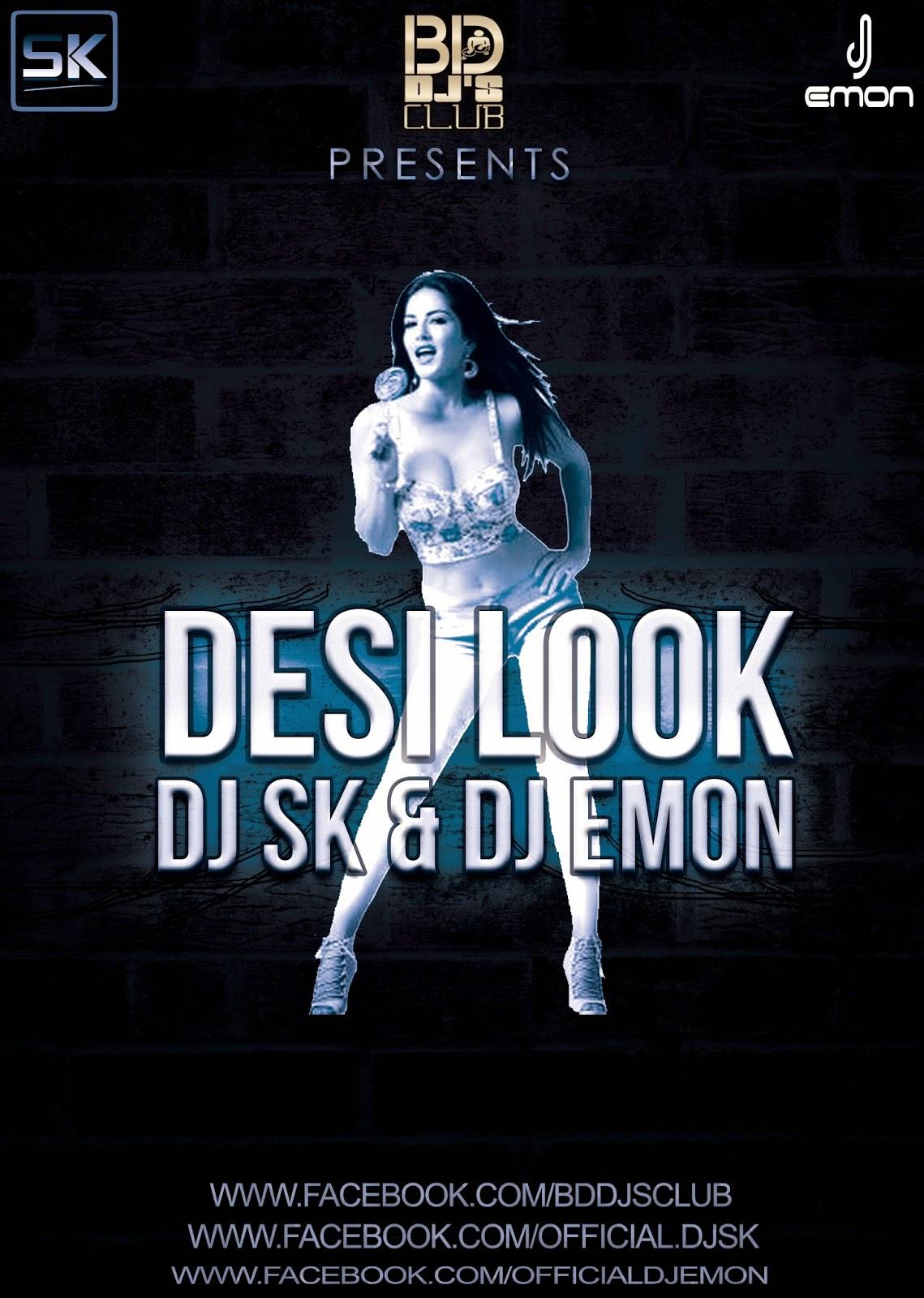 Desi Look - DJ SK & DJ EMON Remix   BD DJ's CLUB