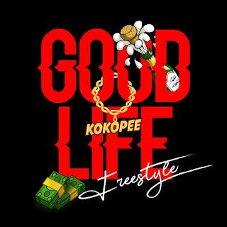 "MP3: Kokopee – ""Good Life"" (Freestyle)"
