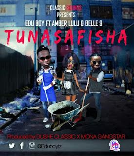 DOWNLOAD: Edu Boy Ft. Amber Lulu & Belle 9 - Tunasafisha (Mp3).   AUDIO