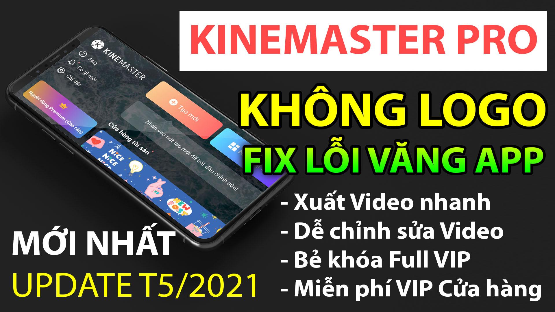 Cách tải KineMaster Pro T5-2021 Xóa Logo, Full Tính Năng mới nhất cho điện thoại