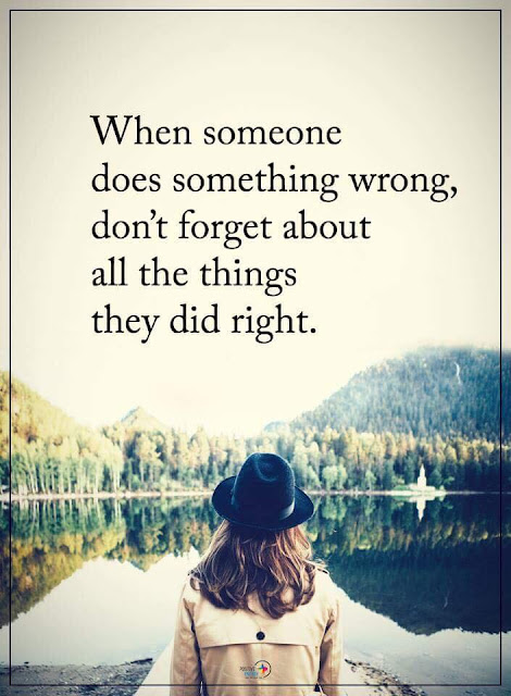 When someone does something wrong, don't forget all the things they did right. quotes