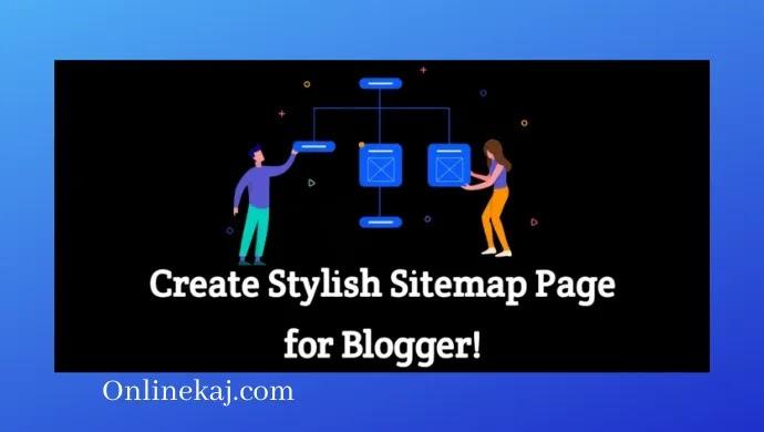 কিভাবে ব্লগারে স্টাইলিশ সাইটম্যাপ পেজ(Sitemap Page) তৈরি করবেন?