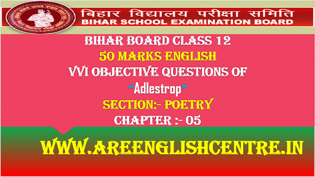 Objective of Adlestrop for Bihar 12th 50Marks English Poetry