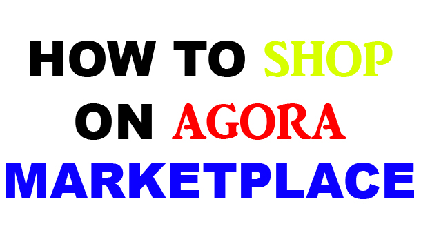 How to Shop on Agora Marketplace