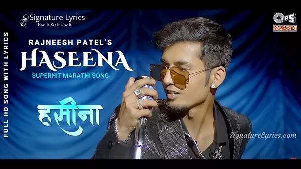 Haseena (हसीना) Lyrics - Rajneesh Patel | Latest Marathi Song