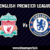 Liverpool Vs Chelsea Preview and Lineup