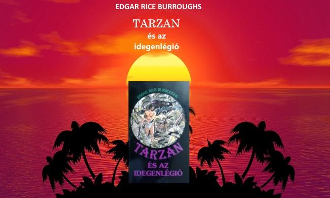 Edgar Rice Burroughs Tarzan és az idegenlégió könyv