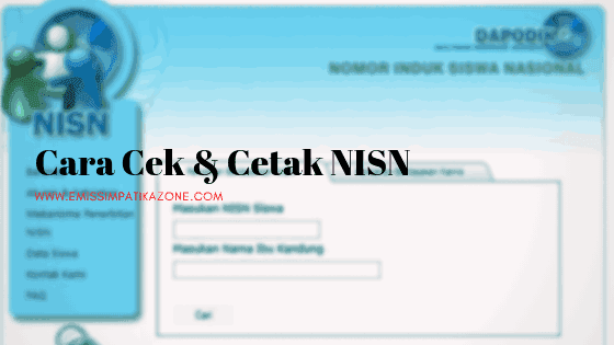 Cara Cek NISN dan Cetak NISN Terbaru