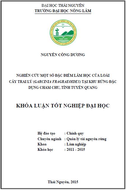 Nghiên cứu một số đặc điểm lâm học của loài cây Trai lý (Garcinia fragraeoides) tại khu rừng đặc dụng Cham Chu tỉnh Tuyên Quang