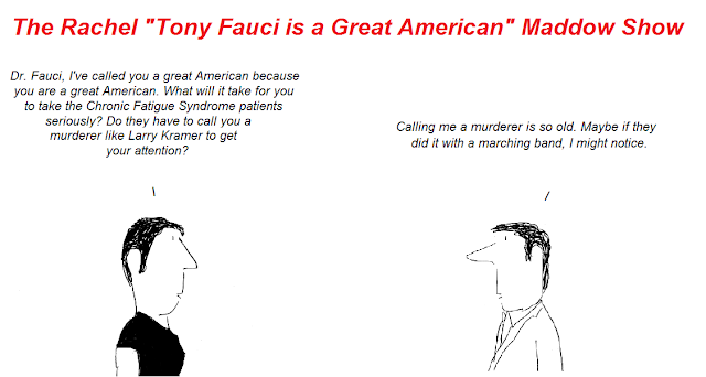 rachel maddow, tony fauci, cartoon, cartoons, hhv-6, cfs, chronic fatigue syndrome, larry kramer