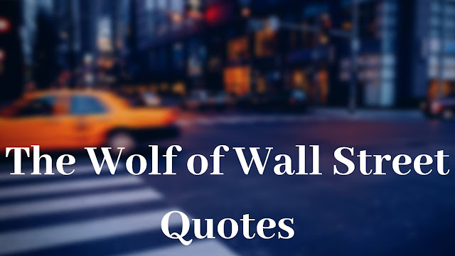 Inspirational Quotes in The Wolf of Wall Street
