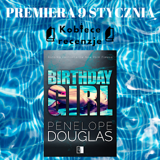 Birthday girl - Penelope Douglas (PATRONAT MEDIALNY)
