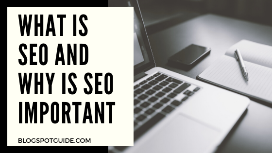 What is SEO and Why is SEO Important?