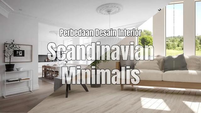 Perbedaan Scandinavian Dan Minimalis