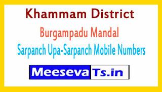 Burgampadu Mandal Sarpanch Upa-Sarpanch Mobile Numbers List  Khammam District in Telangana State