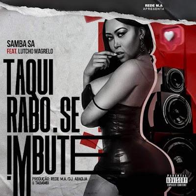 Samba SA - Taqui Rabo Se Imbute (Afro House) (feat. Lutcho Magrelo)